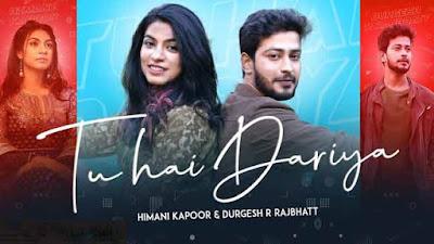 Tu Hai Dariya Sung by Himani Kapoor & Durgesh Rajbhatt LyricsTUNEFUL