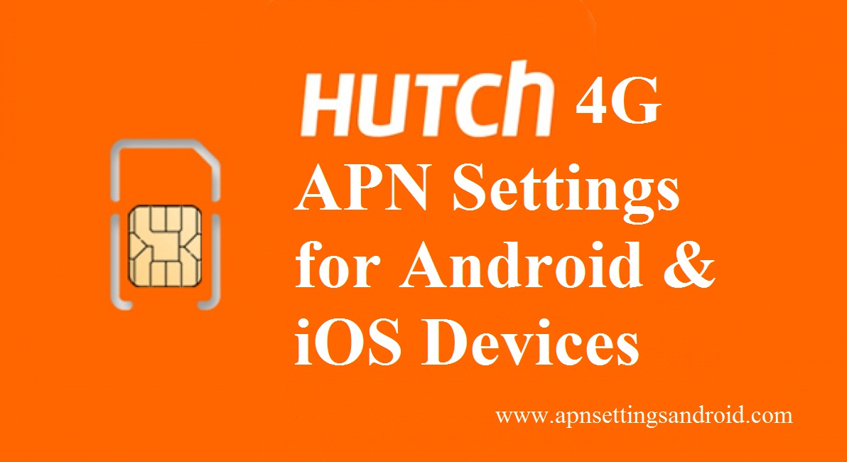 Hutch 4G APN Settings for Android