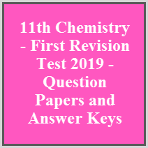 11th Chemistry - First Revision Test 2019 - Question Papers