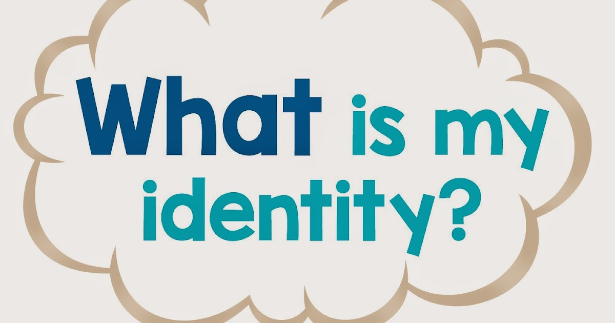 What Is My Identity  For A Parents Heart  Humble Hearts