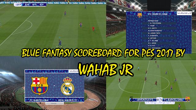 PES 2017 Blue Fantasy Scoreboard By WAHAB JR