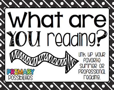 http://www.primarypossibilities.com/2015/06/what-are-you-reading-linky.html