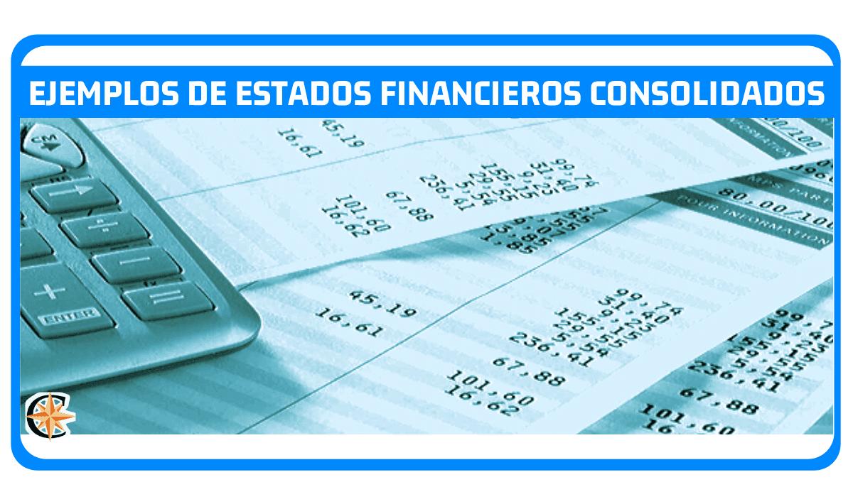 Ejemplos de Estados Financieros Consolidados