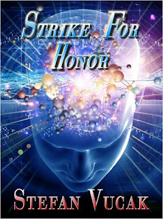 http://www.amazon.com/Strike-Honor-Stefan-Vucak-ebook/dp/B00BRY85AA/ref=la_B005CDD1RY_1_9?s=books&ie=UTF8&qid=1459235781&sr=1-9