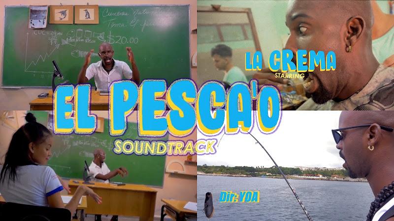 La Crema - ¨El Pesca'o¨ - Videoclip - Director: YOA. Portal Del Vídeo Clip Cubano