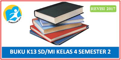 Buku Kurikulum 2013 SD/MI Kelas 4 Semester 2 Revisi Terbaru 2017