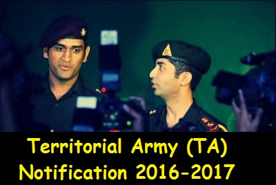 Territorial Army (TA) Notification 2016 - 2017