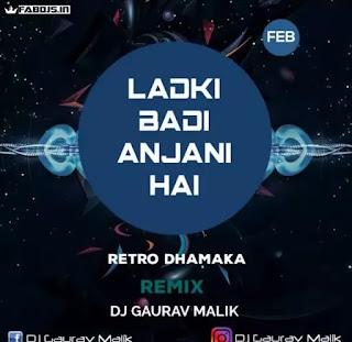 LADKI BADI ANJANI HAI (REMIX) - DJ GAURAV MALIK