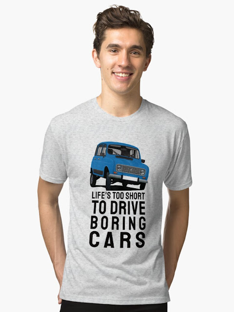 Life is too short to drive boring cars with French Renault R4 shirts