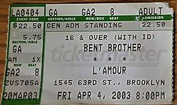 Bent Brother ticket stub. AKA... Twisted Sister. It's like when TT Quick played under the name... Riff Raff