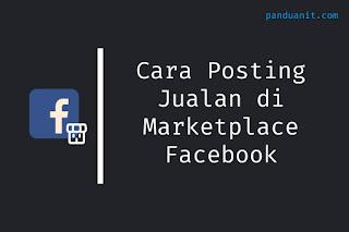 Cara Posting Jual Barang di Facebook