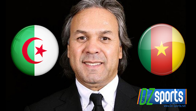 Rabah Madjer parle du match Algérie - Cameroun