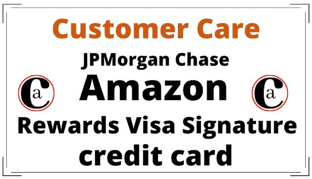 Chase Amazon Rewards Visa Signature credit card Customer Service.
