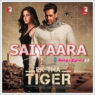 SAIYAARA Song Lyrics EK THA TIGER [2012]