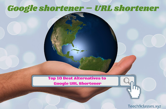 Google URL Shortener- Google shortener – URL shorteners