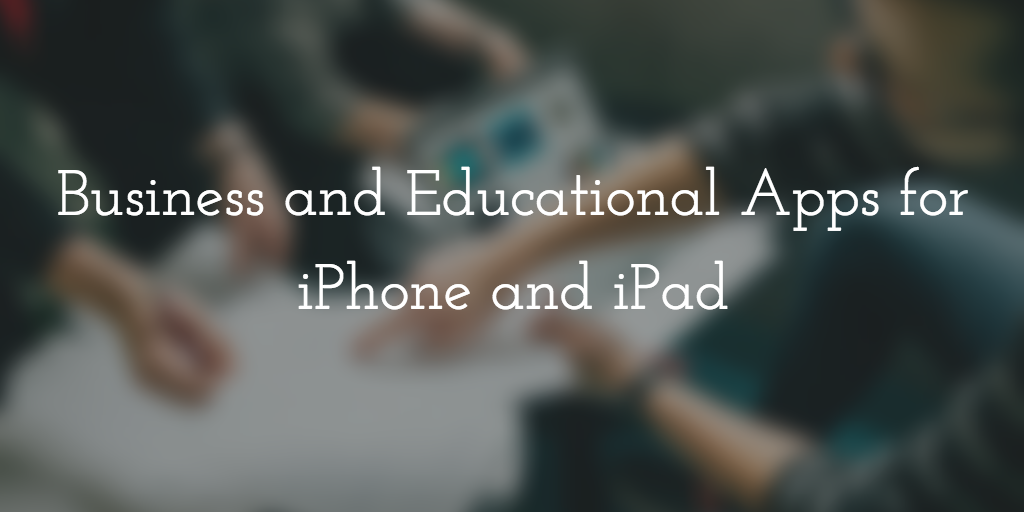 Business & Educational Apps for iPhone and iPad