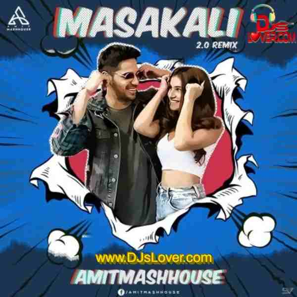Masakali 2.0 Remix Amitmashhouse mp3 song download