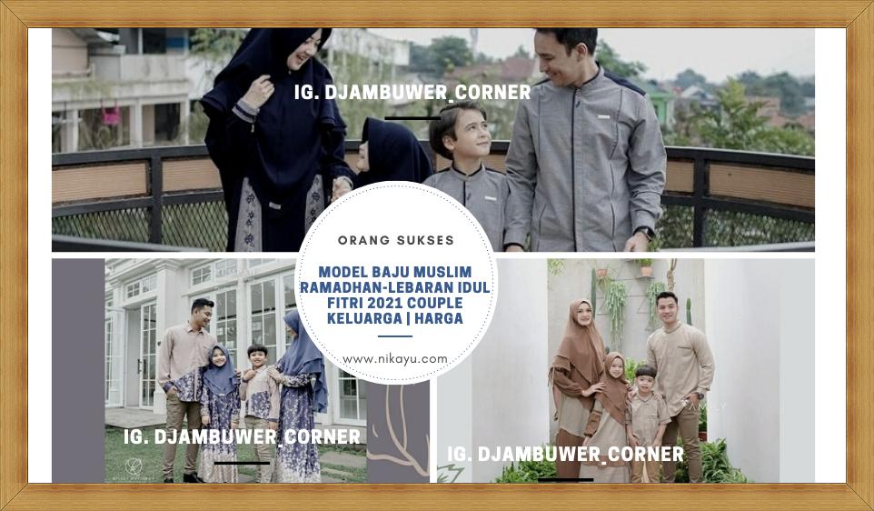 Trend Model Baju Muslim Lebaran Idul Fitri 2021 Couple Keluarga | Harga