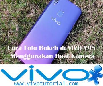 Cara Foto Bokeh di VIVO Y95 Menggunakan Dual Kamera