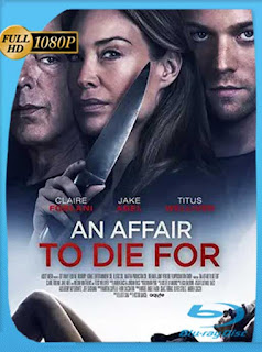An Affair to Die For [Infidelidad] (2019) HD [1080p] Latino [GoogleDrive] PGD