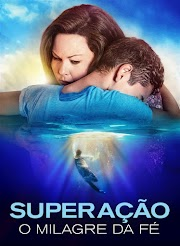INSPIRE-SE COM O O ROTEIRO DO FILME SUPERAÇÃO O MILAGRE DA FÉ