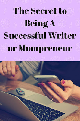 The Secret to Being A Successful Writer or Mompreneur by Georgie Lee