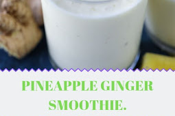 PINEAPPLE GINGER SMOOTHIE.
