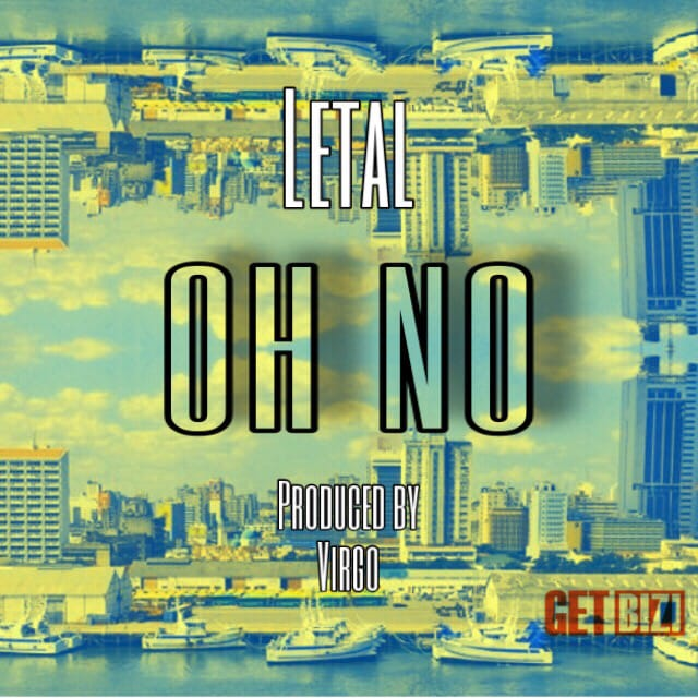 Letal - Oh No (Prod. Virgo)