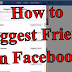 How to Make Friend Suggestions On Facebook