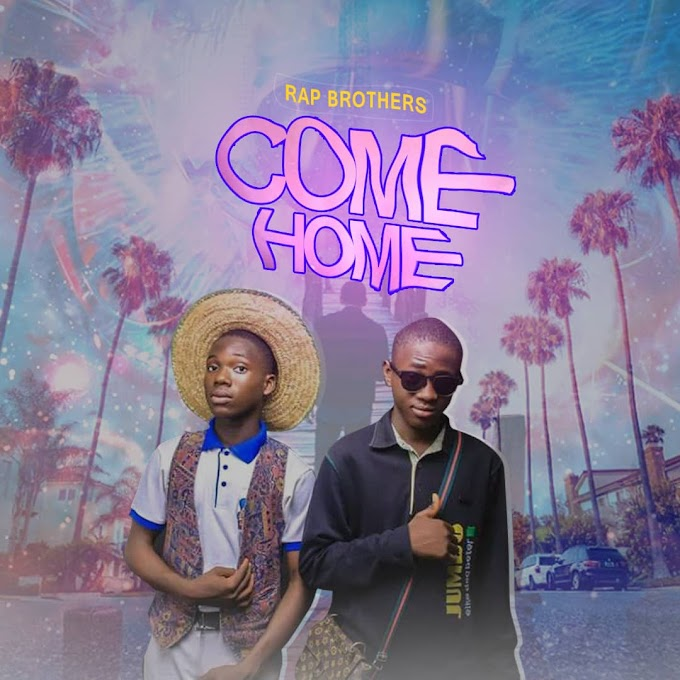 DOWNLOAD MUSIC : Rap Brothers - Come Home