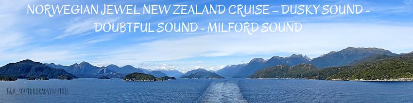 Norwegian Jewel New Zealand Cruise  Dusky Sound  Doubtful Sound  Milford Sound