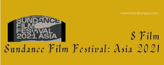 sundance film festival 2022, deadline sundance 2021, sundance 2021 lineup, film festival submission deadlines 2021, sundance 2021 winners, sineas adalah, industri film Indonesia, sineas dalam bahasa indonesia adalah, sineas muda Indonesia, sineas arti Indonesia, sineas dalam bahasa Indonesia, pembuat film lokal, siapa saja pembuat film lokal, jumlah pembuat film lokal, dari mana pembuat film lokal, nama-nama pembuat film lokal, , short film competitions, short film competition guidelines, short film competition 2022, idn media adalah, IDN Media, Sundance Film Festival: Asia 2021, sineas Indonesia, pembuat film lokal, Short Film Competition, SFF 21 Asia,