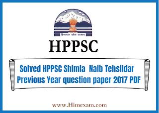 Solved HPPSC Shimla  Naib Tehsildar  Previous Year question paper 2017 PDF