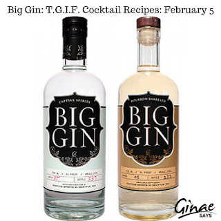Big Gin: T.G.I.F. Cocktail Recipes: February 5