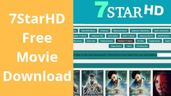 7StarHD 2020 - 7starhd Illegal HD Movies Download Website - Mr.Blogger