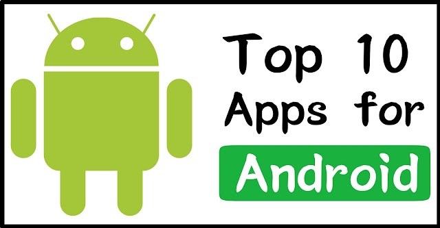 Top 10 Best Android Apps to Download in 2018