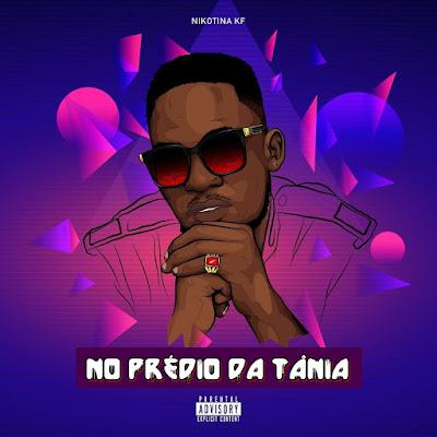 Nikotina Kf - No Prédio Da Tânia (2020) | Download Mp3