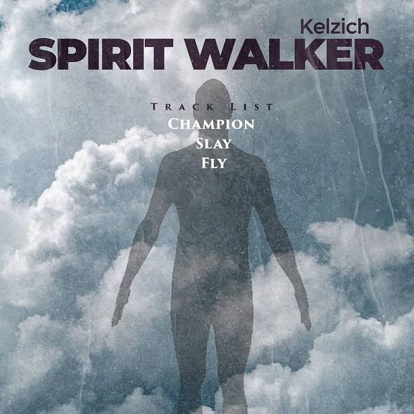 EP: Kelzich – Spirit Walker