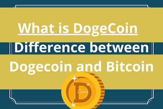What is DogeCoin    Difference between Dogecoin and Bitcoin