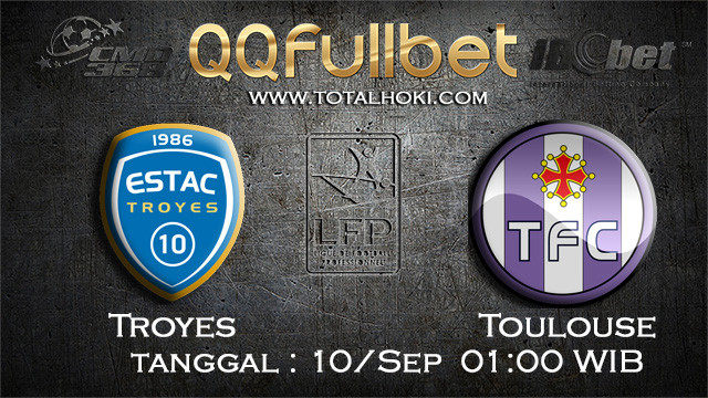 PREDIKSIBOLA - PREDIKSI TARUHAN BOLA TROYES VS TOULOUSE 10 SEPTEMBER 2017 (LIGUE 1)