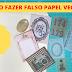 COMO FAZER FALSO PAPEL VEGETAL#1(Em recortes) - HOW TO MAKE FAKE CLEAR PAPER # 1 (In cutouts)
