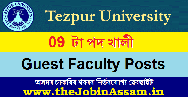 Tezpur University Recruitment 2020 : Apply For 09 Guest Faculty Posts