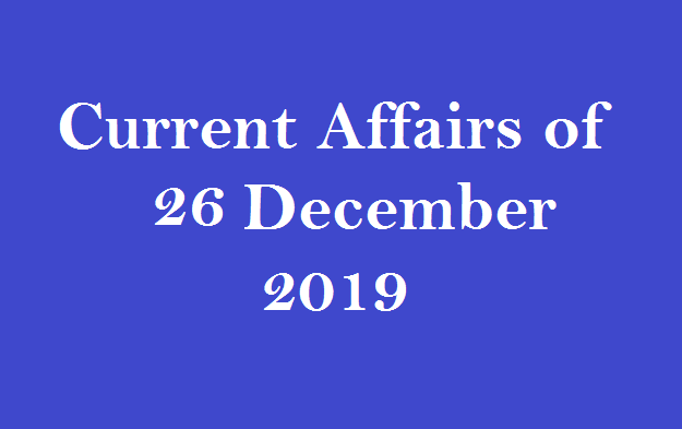 Current affairs 26 December 2019