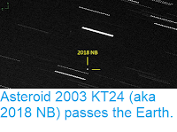 http://sciencythoughts.blogspot.com/2018/08/asteroid-2003-kt24-aka-2018-nb-passes.html