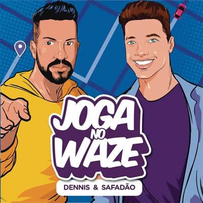 Dennis DJ (com Wesley Safadão) - Joga no Waze