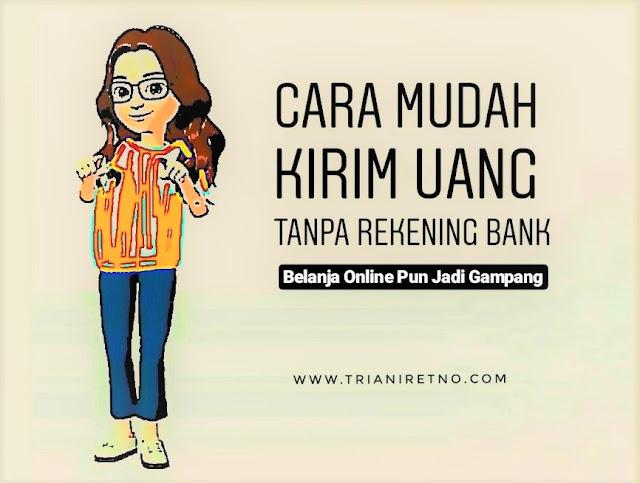 Cara Mudah Kirim Uang Tanpa Rekening Bank