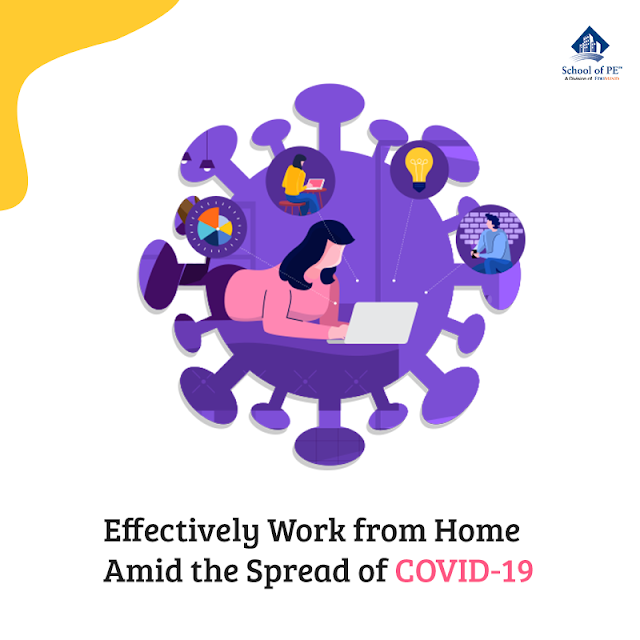 Effectively Work from Home Amid the Spread of COVID-19