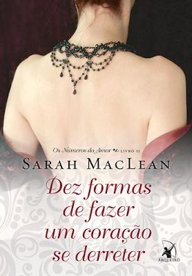 DEZ FORMAS DE FAZER UM CORAÇÃO SE DERRETER (Sarah MacLean)