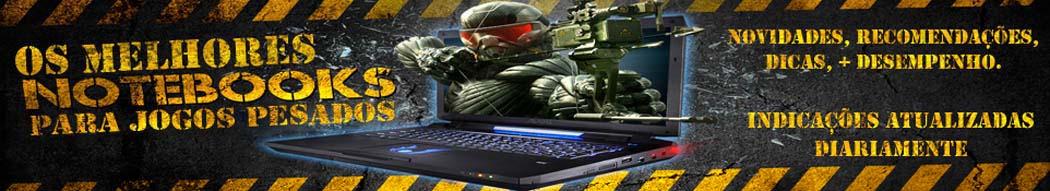 Notebooks Para Jogos Pesados - Notebook Gamer