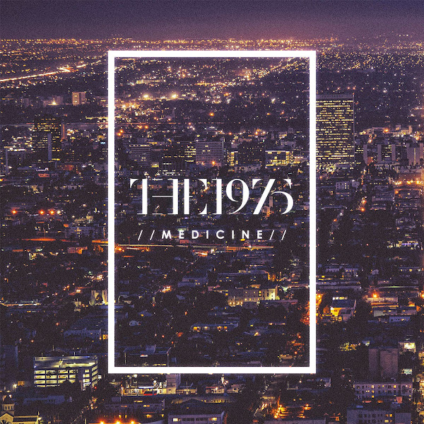 The 1975 - Medicine - Single Cover